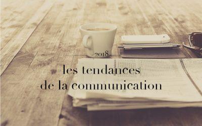 Les tendances 2018 de la communication