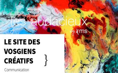 Les audacieux, le site des Vosgiens créatifs