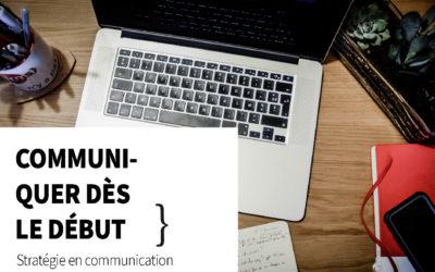 Penser la communication dès le début
