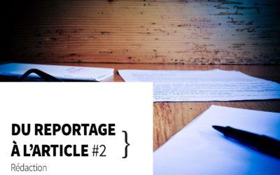 Du reportage à la rédaction de l'article #2